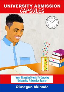 A Book written to aid University Admission Seekers in Gaining Admission with Faster and Easier